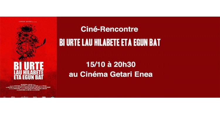 Ciné-Rencontre «Bi urte lau hilabete eta egun bat»
